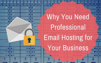 Why You Need Professional Email Hosting for Your Business