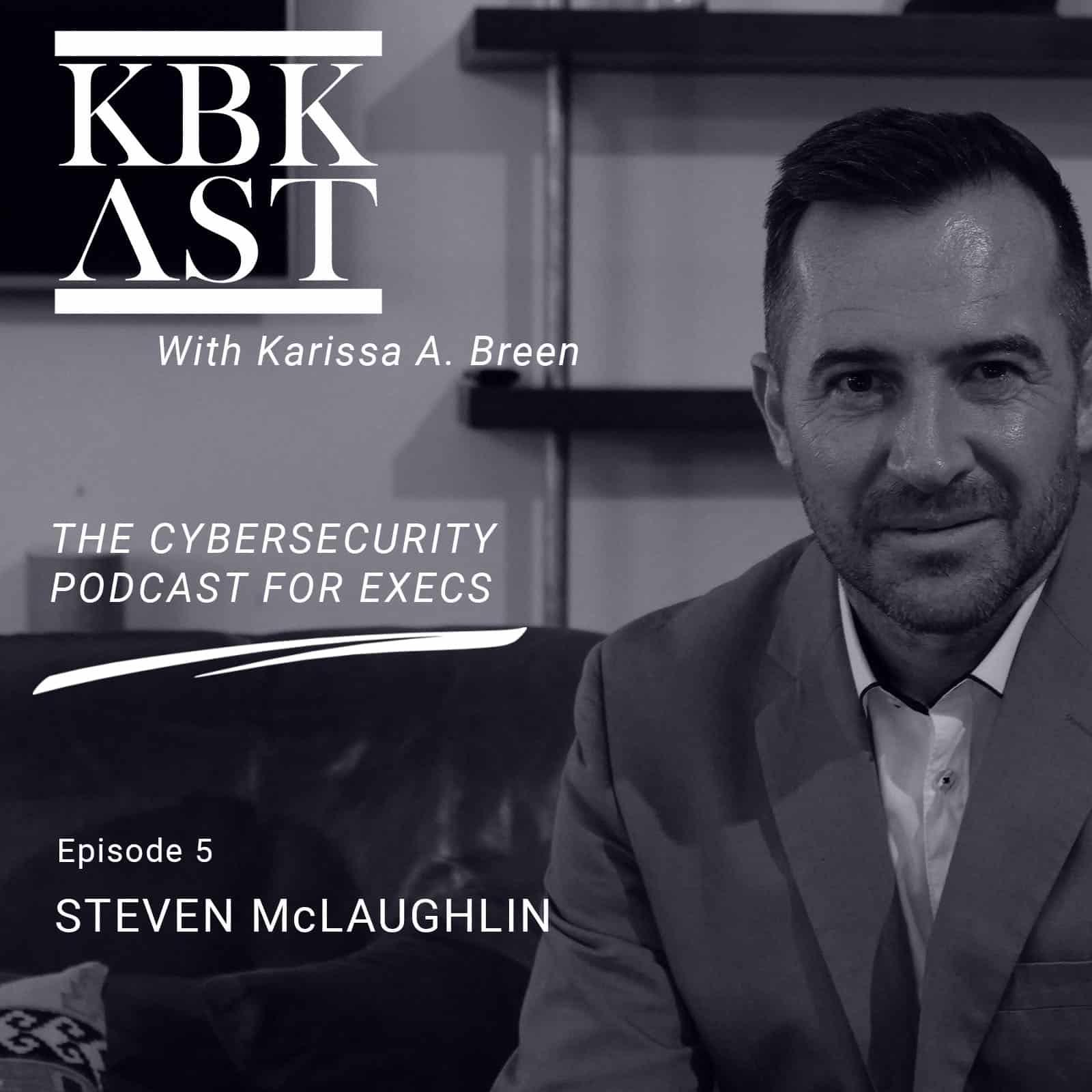 Episode 5: Steve McLaughlin – KBI